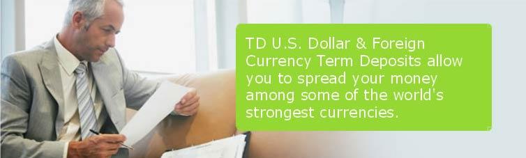 TD Canada Trust | Investing | GICs & Term Deposits | TD U.S. Dollar & Foreign Currency Term Deposits