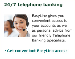 A friendly EasyLine Telephone Banking Specialist