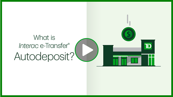 What is Interac e-Transfer Autodeposit?