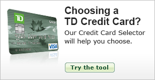 Choosing a TD credit card? Our credit card selector will help you choose.
